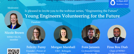 """WFEO Committee on Young Engineers / Future Leaders Webinar series """"Engineering the Future"""" No3 – Volunteering for the Future"""