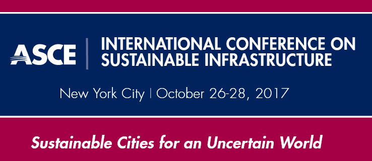 ASCE International Conference on Sustainable Infrastructure 2017